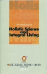 An Introduction to Holistic Science and Integral Living