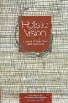 Holistic Vision - A Journal of Holistic Vision and Integral Living